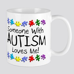 Someone With Autism Loves Me! Mug